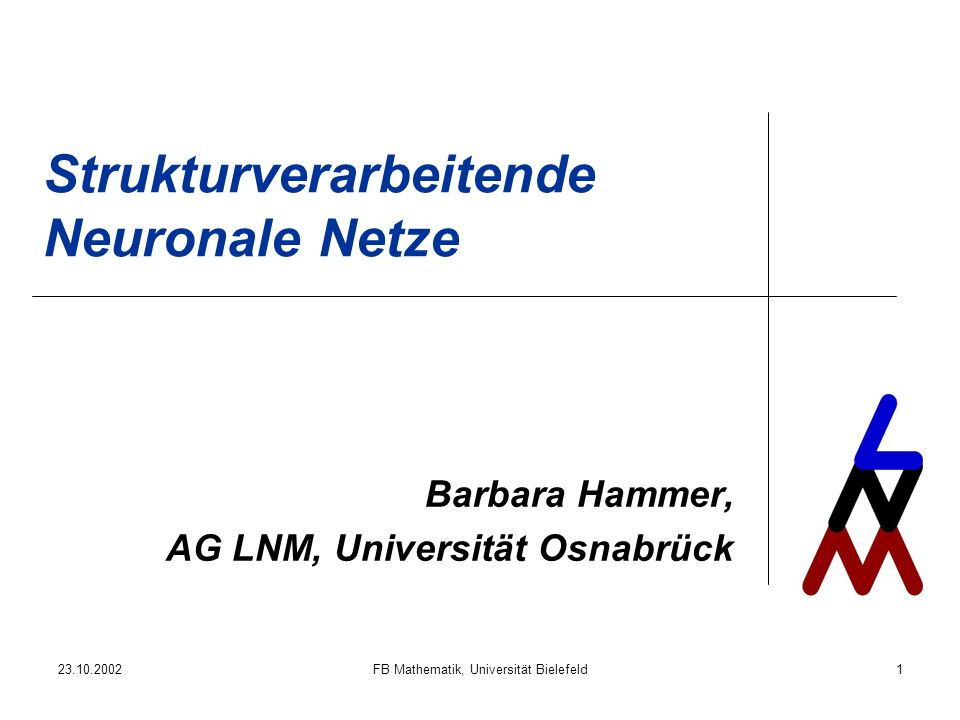 23.10.2002FB Mathematik, Universität Bielefeld12 … zum Erkennen von Spleißstellen …… Exon Intron… G U …… A G … (0,0,0,1;0,0,1,0;0,1,0,0;0,0,0,1) 10 00 aus [Pertea,Lin,Salzberg,Nucleid Acid Research 29(5):1185-1190, 2001] Beispielergebnisse (missed Pos/false Pos in %): NetGene2: 6.4/4.6, 6.0/2.5 [Brunak et al.] 01 (1,0) d.h.