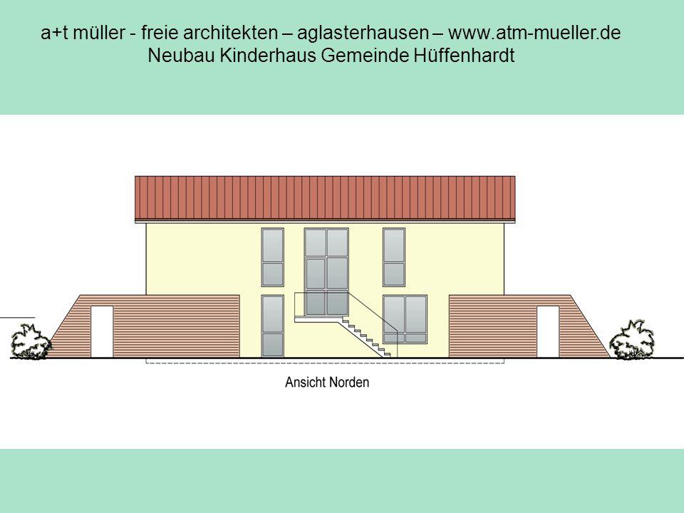 a+t müller - freie architekten – aglasterhausen – www.atm-mueller.de Neubau Kinderhaus Gemeinde Hüffenhardt Ansicht nord