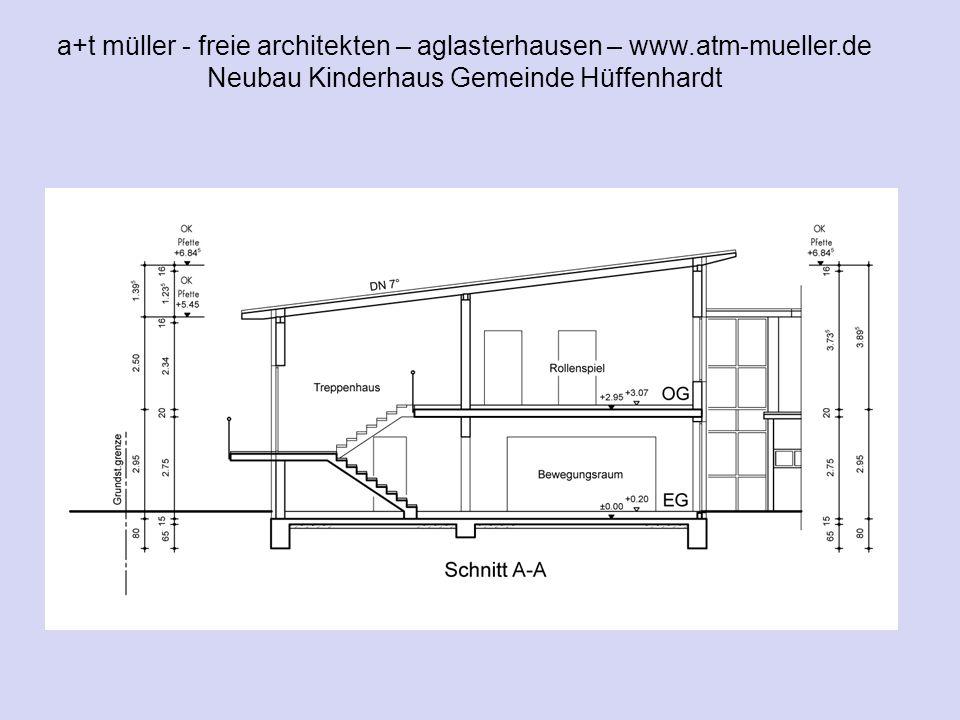 a+t müller - freie architekten – aglasterhausen – www.atm-mueller.de Neubau Kinderhaus Gemeinde Hüffenhardt V1 schnitt