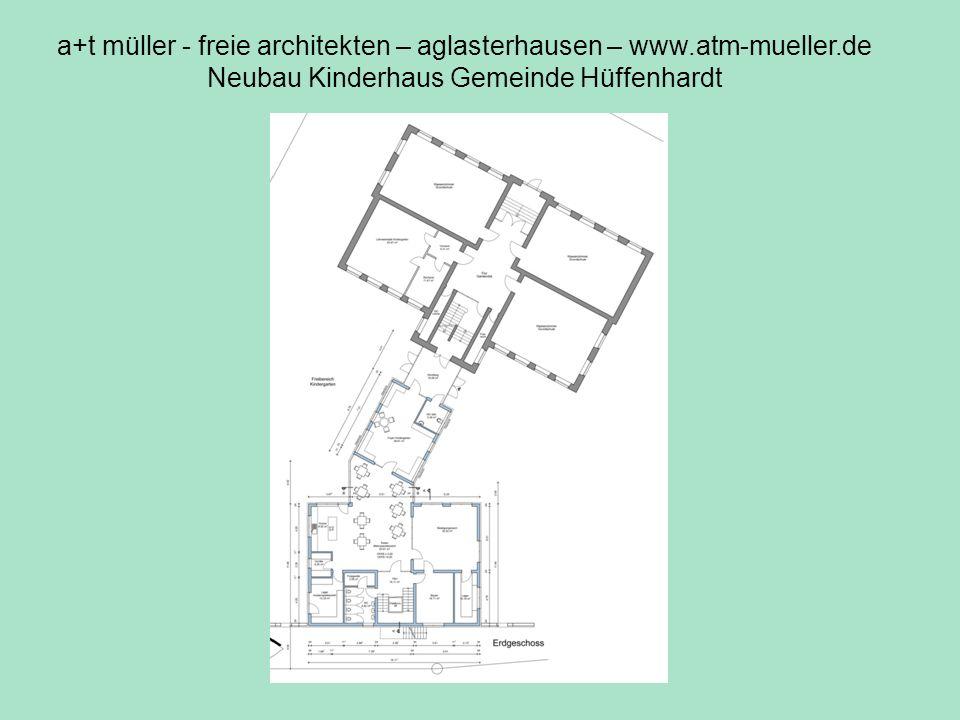 a+t müller - freie architekten – aglasterhausen – www.atm-mueller.de Neubau Kinderhaus Gemeinde Hüffenhardt V2 übersicht