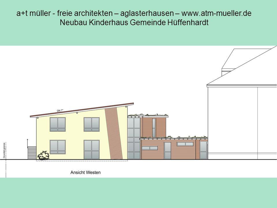 a+t müller - freie architekten – aglasterhausen – www.atm-mueller.de Neubau Kinderhaus Gemeinde Hüffenhardt Ansicht west
