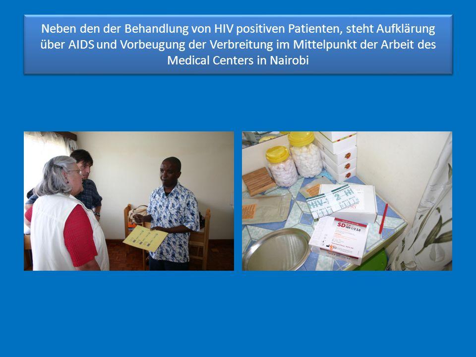 Neben den der Behandlung von HIV positiven Patienten, steht Aufklärung über AIDS und Vorbeugung der Verbreitung im Mittelpunkt der Arbeit des Medical