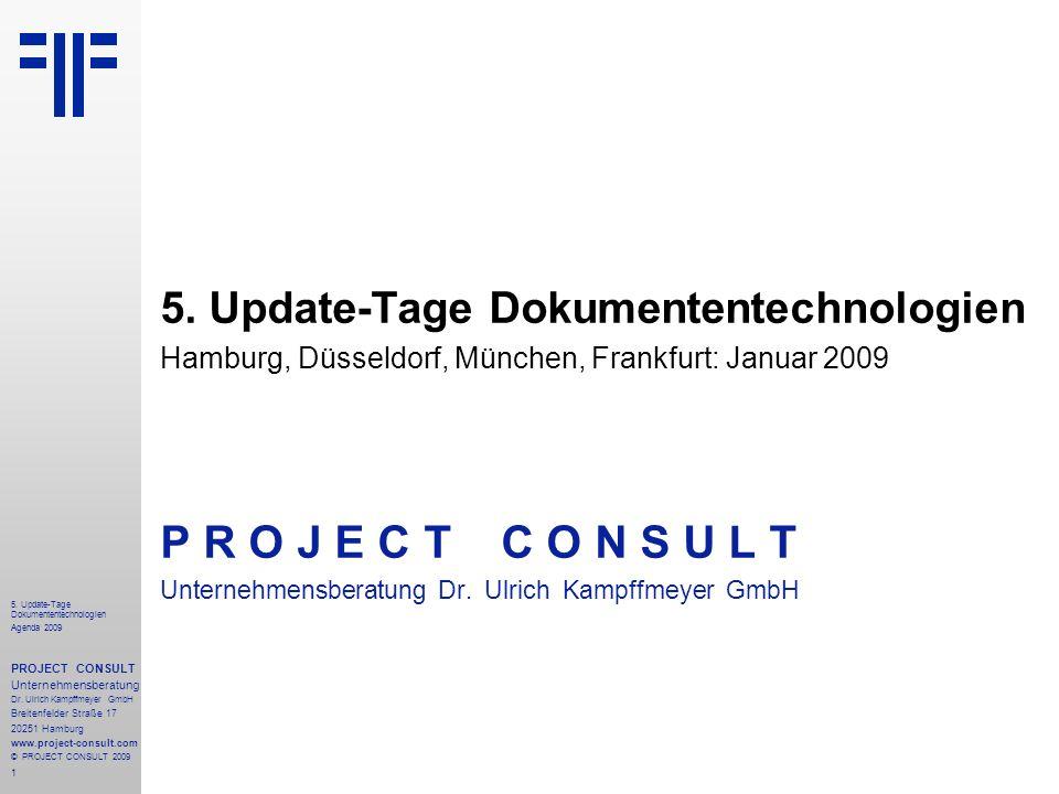 1 5. Update-Tage Dokumententechnologien Agenda 2009 PROJECT CONSULT Unternehmensberatung Dr.