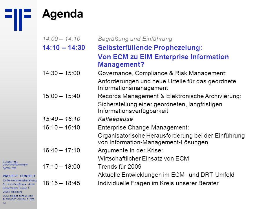 10 5.Update-Tage Dokumententechnologien Agenda 2009 PROJECT CONSULT Unternehmensberatung Dr.