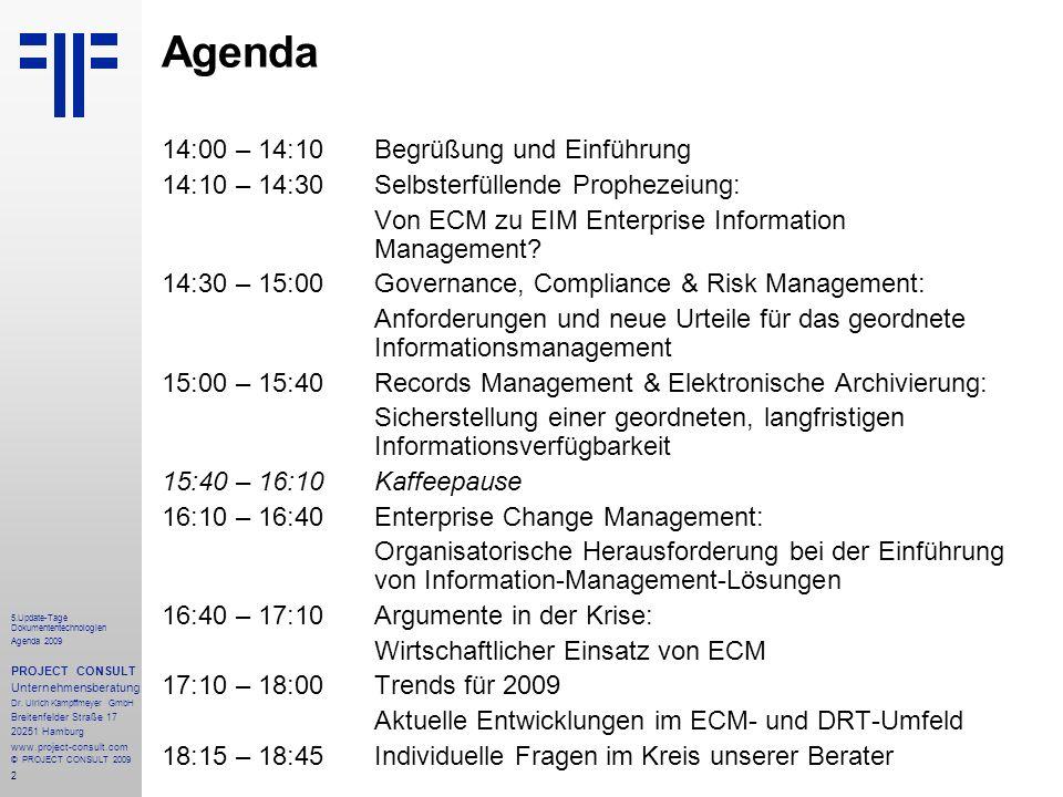 2 5.Update-Tage Dokumententechnologien Agenda 2009 PROJECT CONSULT Unternehmensberatung Dr.