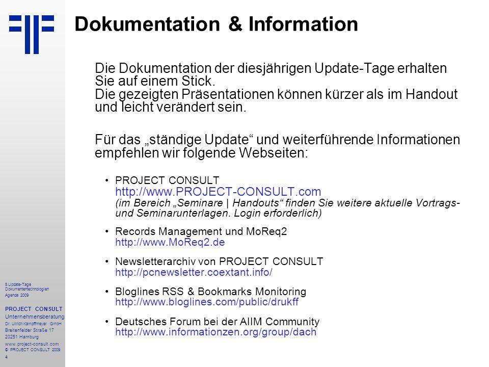 4 5.Update-Tage Dokumententechnologien Agenda 2009 PROJECT CONSULT Unternehmensberatung Dr.