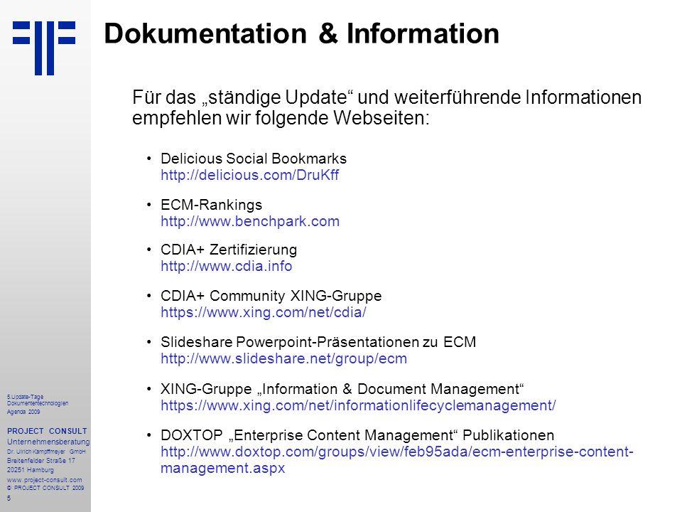 5 5.Update-Tage Dokumententechnologien Agenda 2009 PROJECT CONSULT Unternehmensberatung Dr.