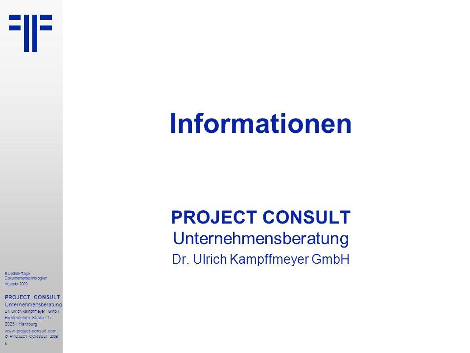 6 5.Update-Tage Dokumententechnologien Agenda 2009 PROJECT CONSULT Unternehmensberatung Dr.