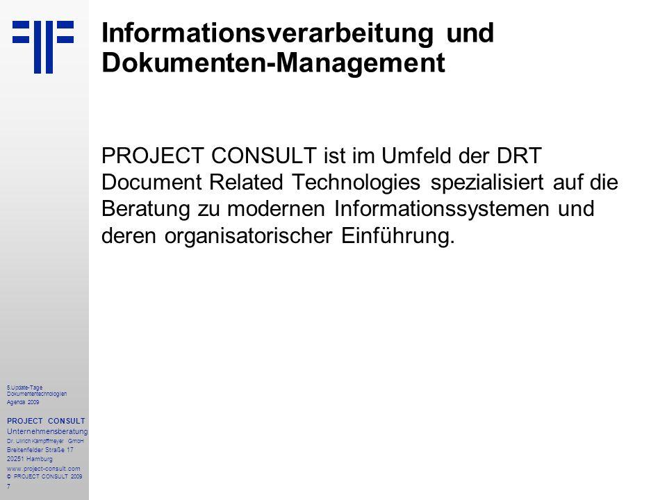 7 5.Update-Tage Dokumententechnologien Agenda 2009 PROJECT CONSULT Unternehmensberatung Dr.