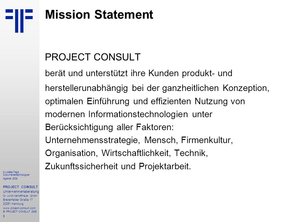 8 5.Update-Tage Dokumententechnologien Agenda 2009 PROJECT CONSULT Unternehmensberatung Dr.