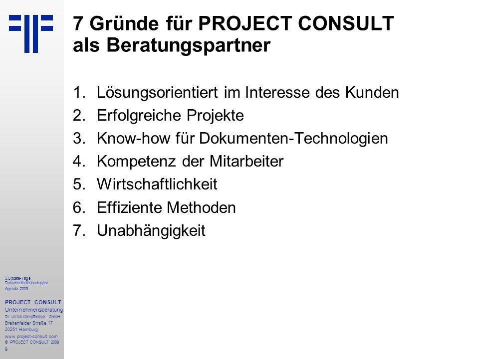 9 5.Update-Tage Dokumententechnologien Agenda 2009 PROJECT CONSULT Unternehmensberatung Dr.
