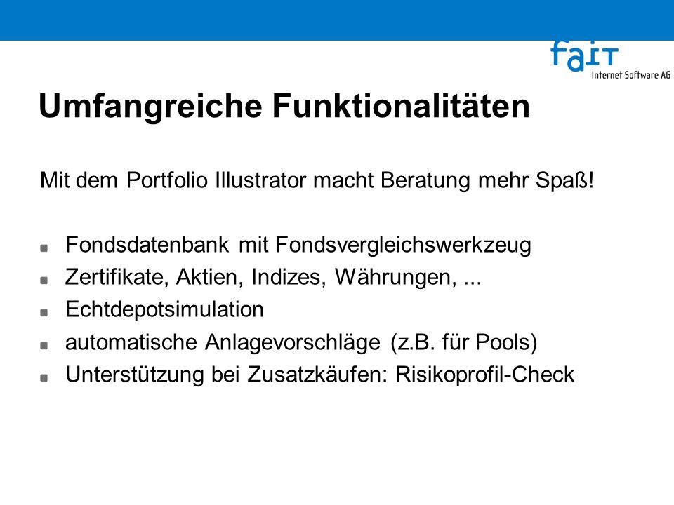 Umfangreiche Funktionalitäten Mit dem Portfolio Illustrator macht Beratung mehr Spaß! Fondsdatenbank mit Fondsvergleichswerkzeug Zertifikate, Aktien,
