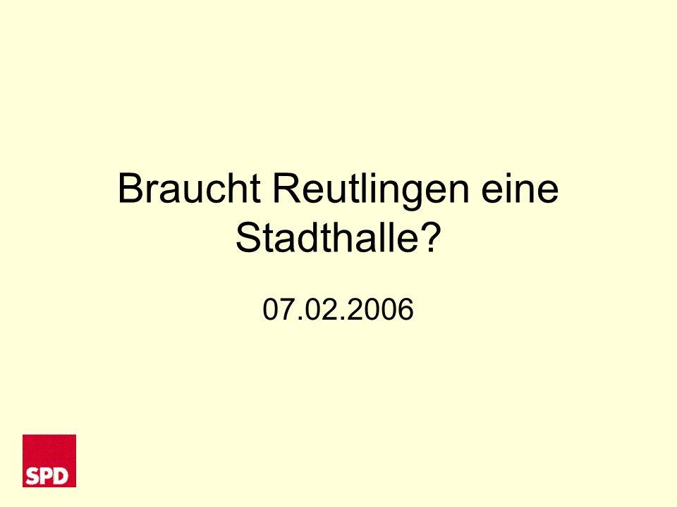 Braucht Reutlingen eine Stadthalle? 07.02.2006