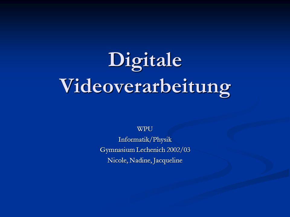 Digitale Videoverarbeitung Man kann Man kann die Flugbahn die Flugbahn die Durchschnittsgeschwindigkeit die Durchschnittsgeschwindigkeit die Momentangeschwindigkeit die Momentangeschwindigkeit berechnen.