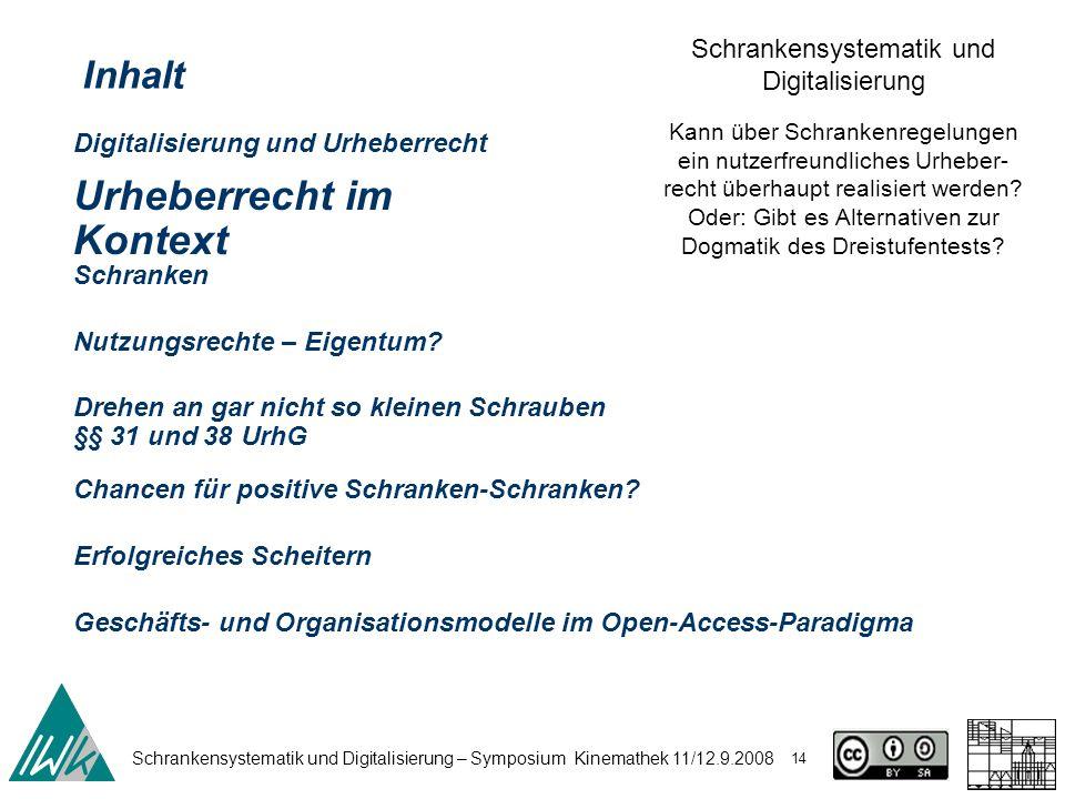 Schrankensystematik und Digitalisierung – Symposium Kinemathek 11/12.9.2008 14 Schrankensystematik und Digitalisierung Kann über Schrankenregelungen e