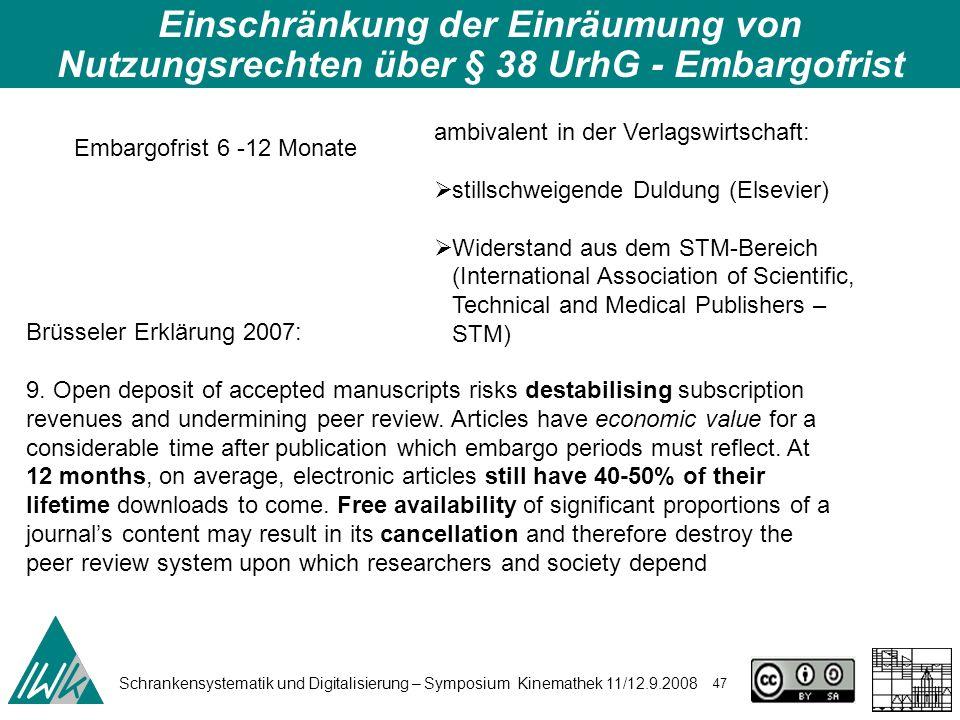 Schrankensystematik und Digitalisierung – Symposium Kinemathek 11/12.9.2008 47 Einschränkung der Einräumung von Nutzungsrechten über § 38 UrhG - Embar