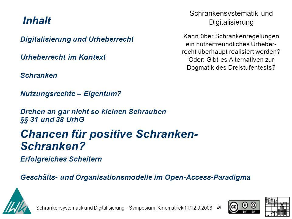 Schrankensystematik und Digitalisierung – Symposium Kinemathek 11/12.9.2008 49 Schrankensystematik und Digitalisierung Kann über Schrankenregelungen e