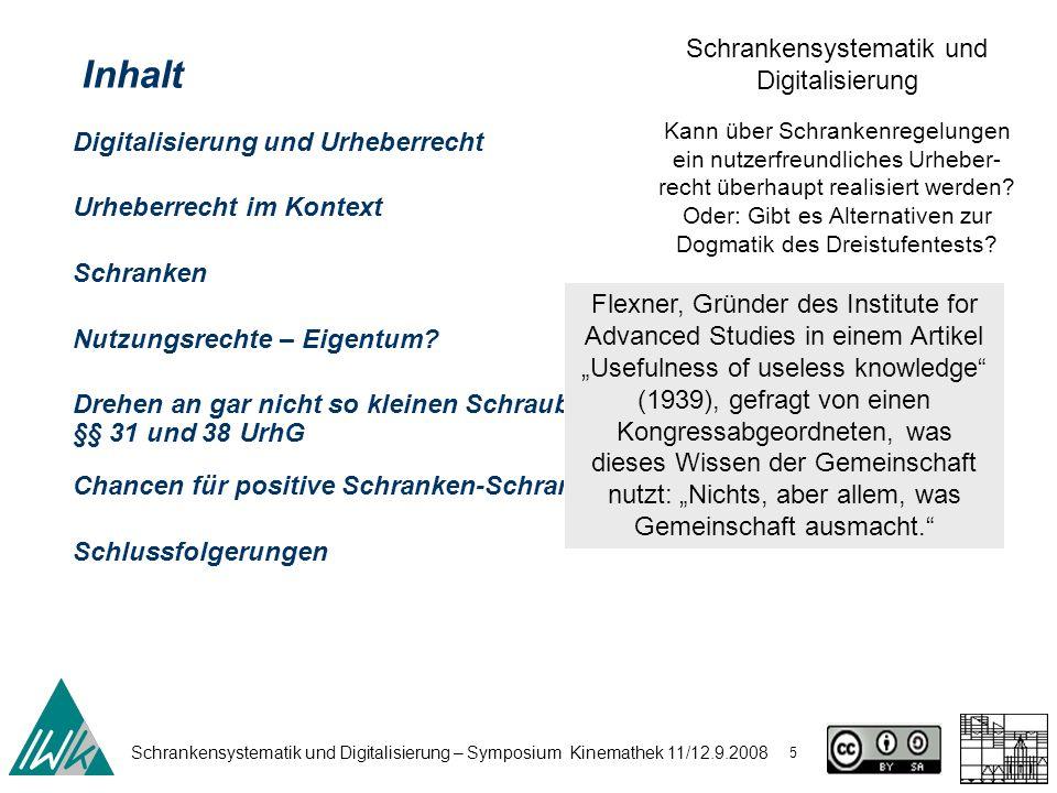 Schrankensystematik und Digitalisierung – Symposium Kinemathek 11/12.9.2008 36 Schrankensystematik und Digitalisierung Kann über Schrankenregelungen ein nutzerfreundliches Urheber- recht überhaupt realisiert werden.