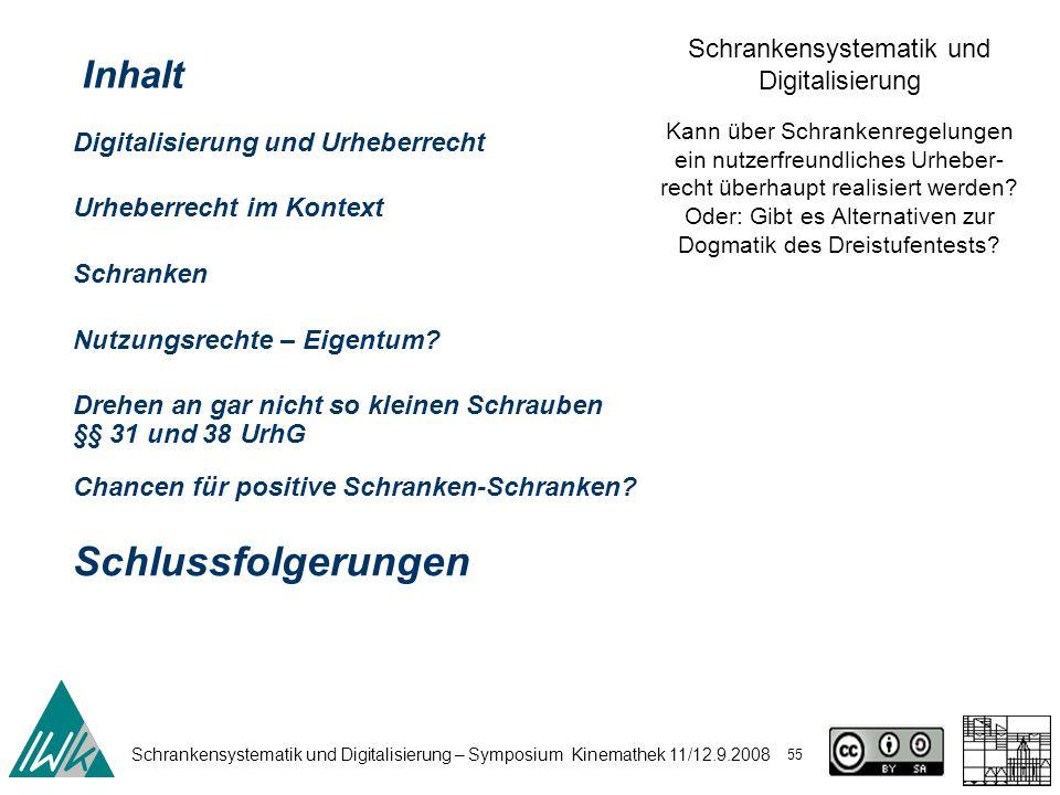 Schrankensystematik und Digitalisierung – Symposium Kinemathek 11/12.9.2008 55 Schrankensystematik und Digitalisierung Kann über Schrankenregelungen e