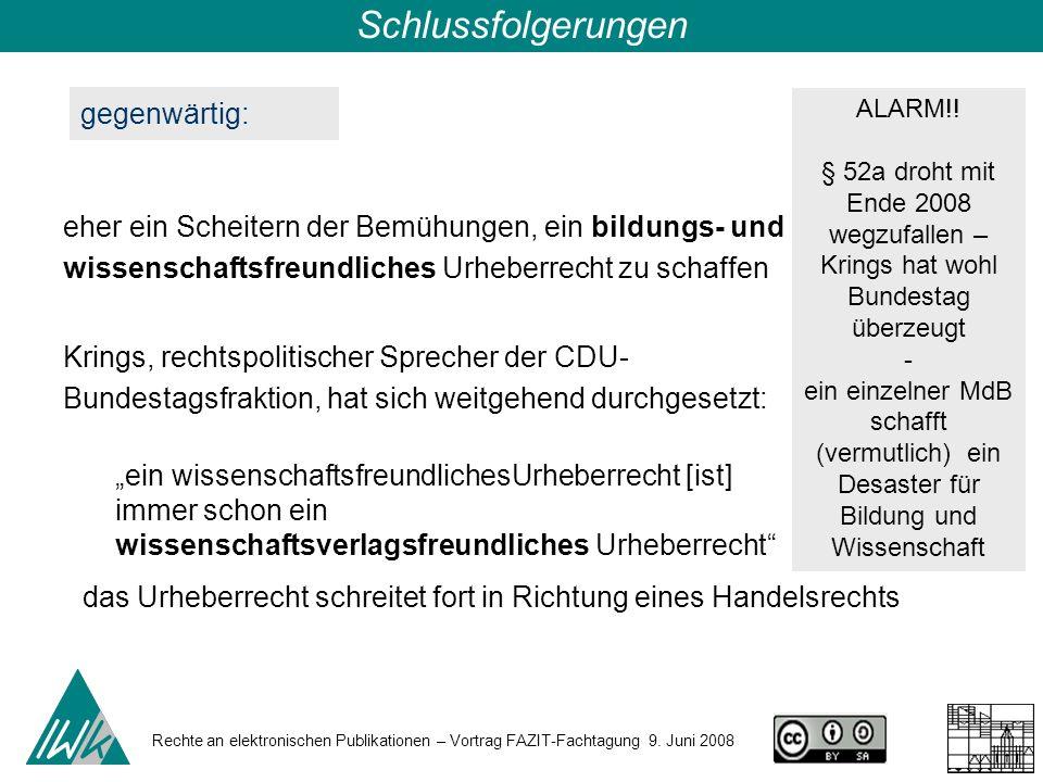 Rechte an elektronischen Publikationen – Vortrag FAZIT-Fachtagung 9. Juni 2008 Schlussfolgerungen gegenwärtig: eher ein Scheitern der Bemühungen, ein