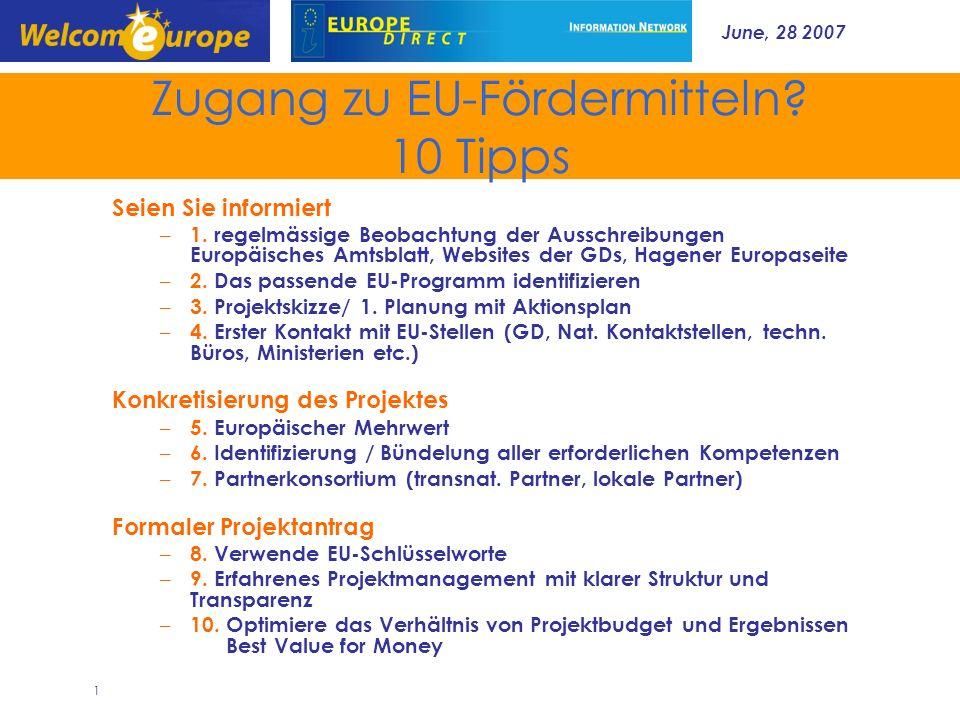 June, 28 2007 1 Zugang zu EU-Fördermitteln? 10 Tipps Seien Sie informiert – 1. regelmässige Beobachtung der Ausschreibungen Europäisches Amtsblatt, We