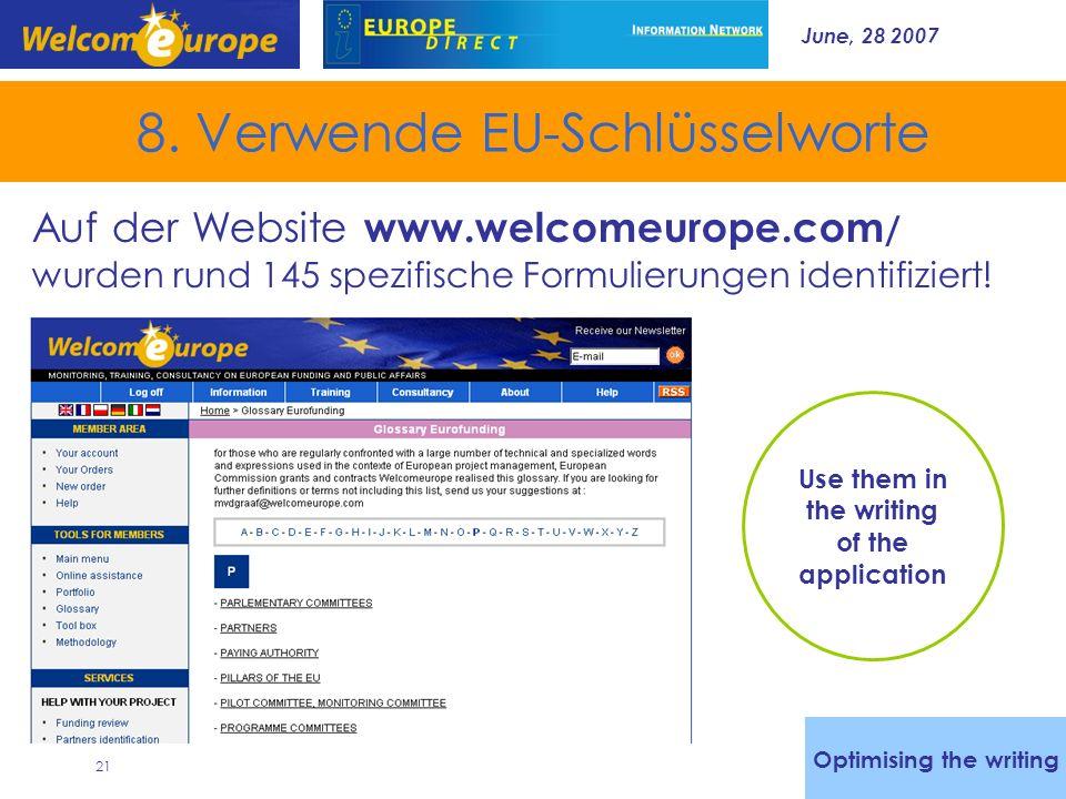 June, 28 2007 21 8. Verwende EU-Schlüsselworte Auf der Website www.welcomeurope.com / wurden rund 145 spezifische Formulierungen identifiziert! Optimi