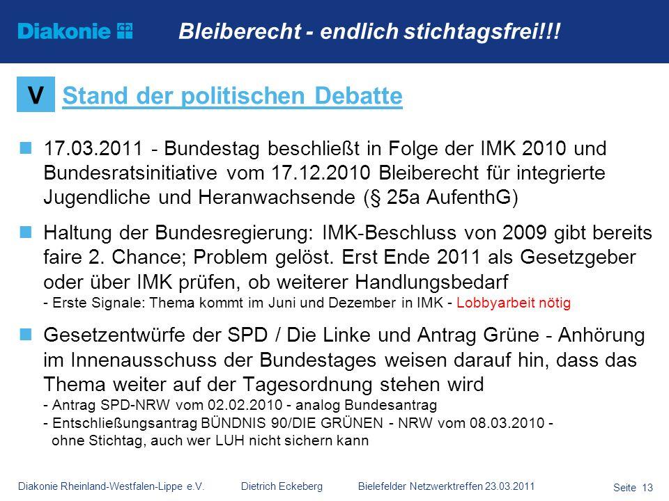Diakonie Rheinland-Westfalen-Lippe e.V. Dietrich Eckeberg Bielefelder Netzwerktreffen 23.03.2011 Seite 13 17.03.2011 - Bundestag beschließt in Folge d