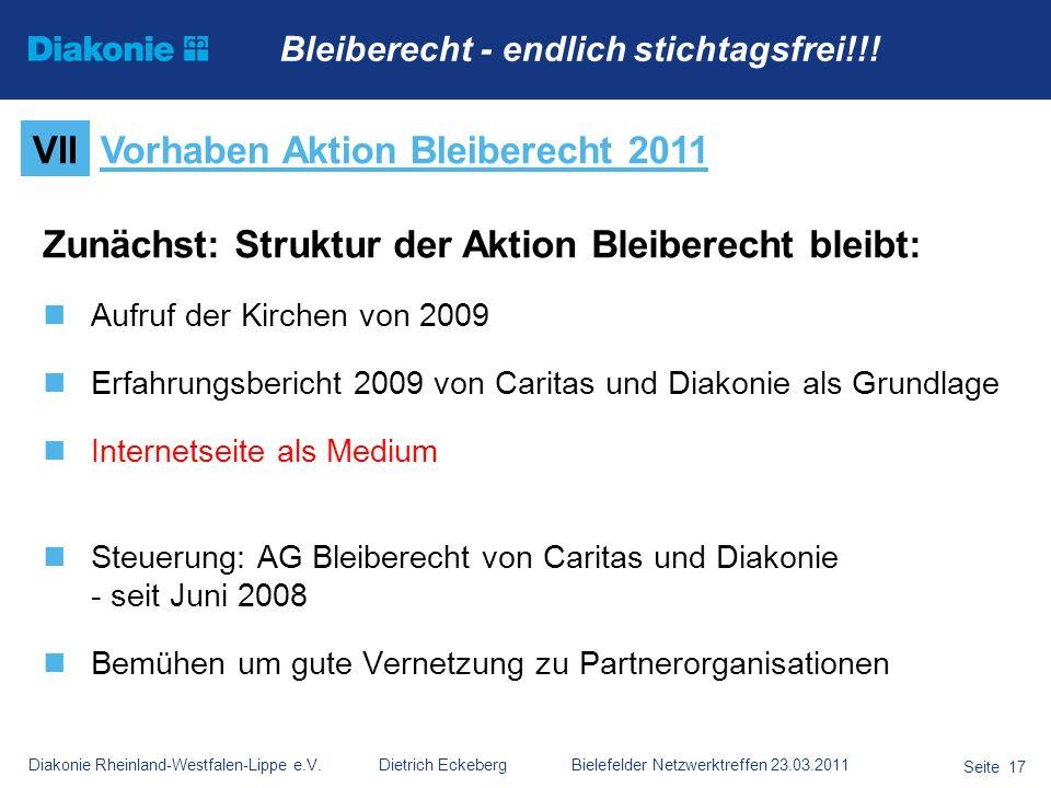 Diakonie Rheinland-Westfalen-Lippe e.V. Dietrich Eckeberg Bielefelder Netzwerktreffen 23.03.2011 Seite 17 Zunächst: Struktur der Aktion Bleiberecht bl