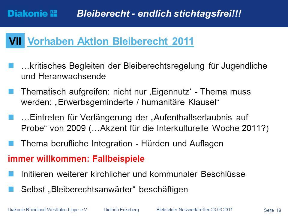 Diakonie Rheinland-Westfalen-Lippe e.V. Dietrich Eckeberg Bielefelder Netzwerktreffen 23.03.2011 Seite 18 …kritisches Begleiten der Bleiberechtsregelu