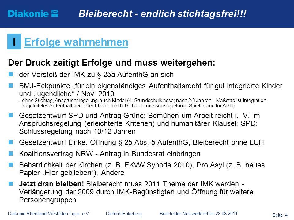 Diakonie Rheinland-Westfalen-Lippe e.V. Dietrich Eckeberg Bielefelder Netzwerktreffen 23.03.2011 Seite 4 Der Druck zeitigt Erfolge und muss weitergehe