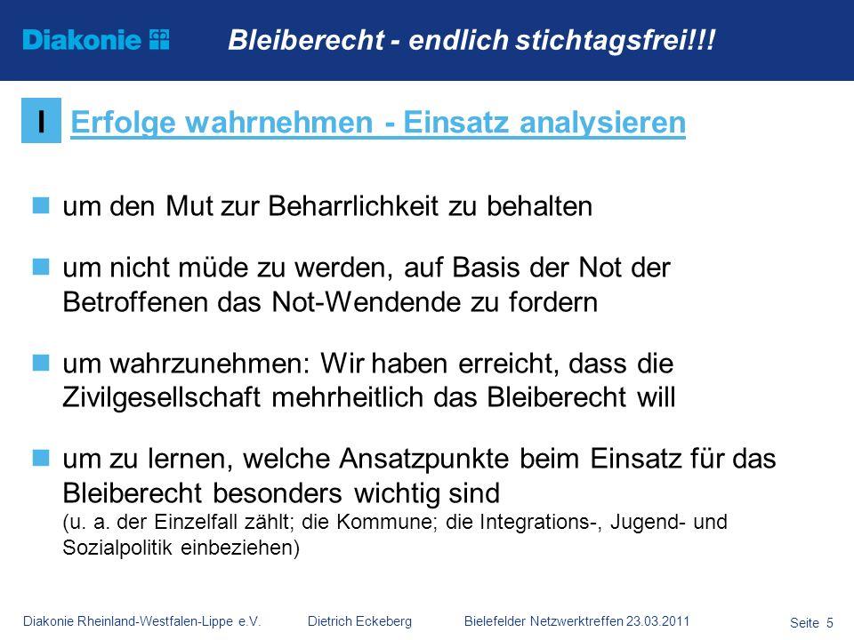 Diakonie Rheinland-Westfalen-Lippe e.V. Dietrich Eckeberg Bielefelder Netzwerktreffen 23.03.2011 Seite 5 um den Mut zur Beharrlichkeit zu behalten um