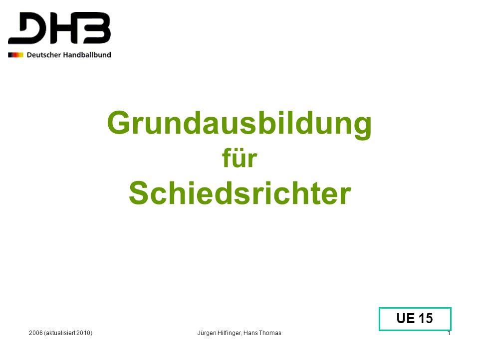 2006 (aktualisiert 2010)Jürgen Hilfinger, Hans Thomas1 Grundausbildung für Schiedsrichter UE 15