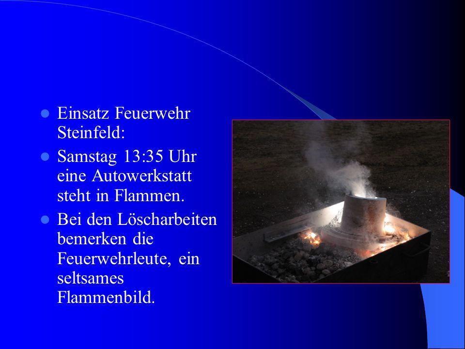 Einsatz Feuerwehr Steinfeld: Samstag 13:35 Uhr eine Autowerkstatt steht in Flammen. Bei den Löscharbeiten bemerken die Feuerwehrleute, ein seltsames F