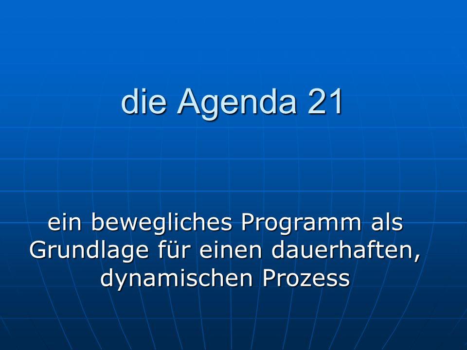 die Agenda 21 ein bewegliches Programm als Grundlage für einen dauerhaften, dynamischen Prozess
