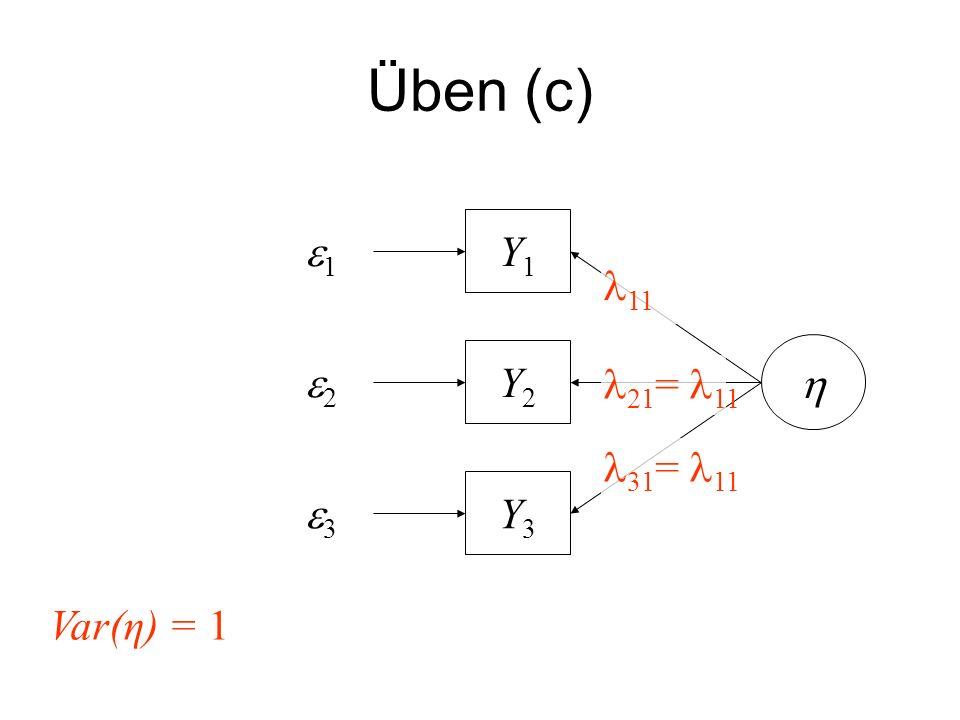 Üben (c) Y3Y3 Y2Y2 Y1Y1 1 2 3 Var(η) = 1 11 21 = 11 31 = 11