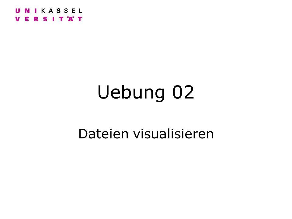 Uebung 02 Dateien visualisieren
