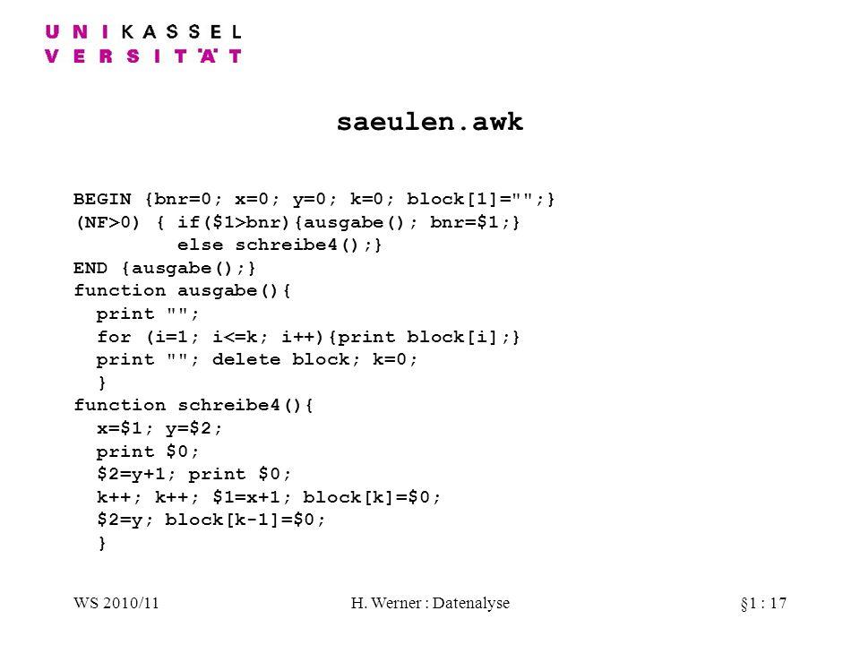 WS 2010/11H. Werner : Datenalyse§1 : 17 saeulen.awk BEGIN {bnr=0; x=0; y=0; k=0; block[1]=