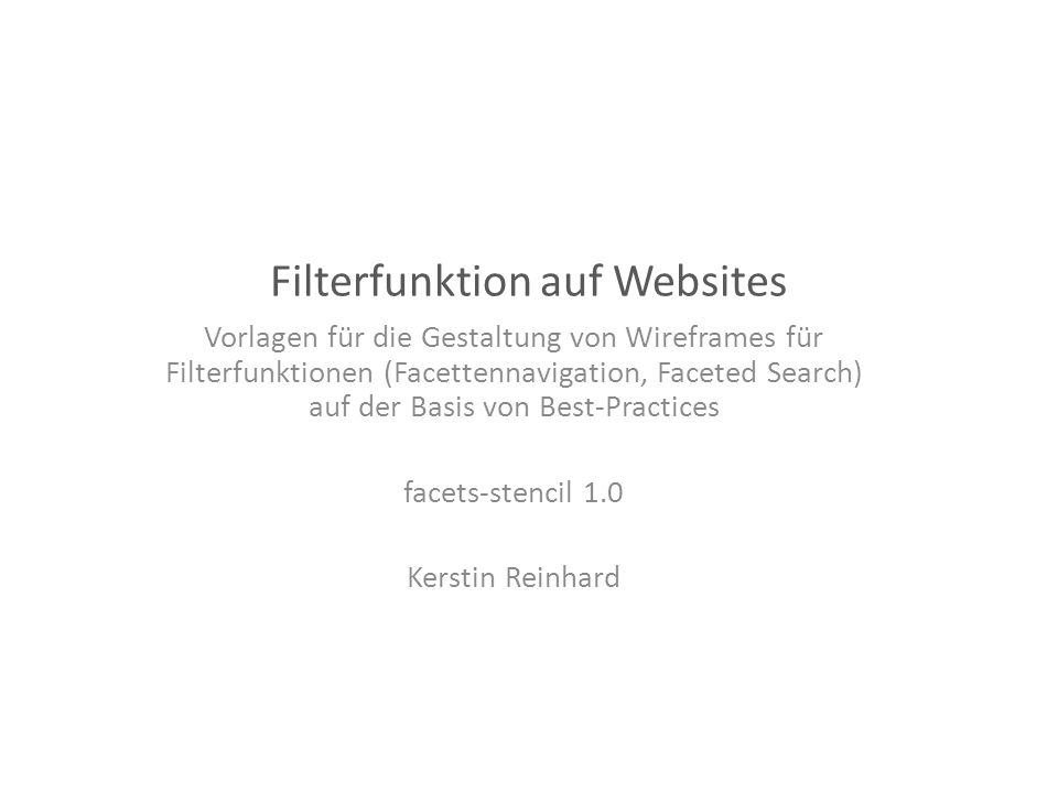 Zusammenfassung Vorlage zur Gestaltung von Wireframes für Filterfunktionen auf Websites (auch: Facettennavigation, Faceted Navigation, Faceted Search).