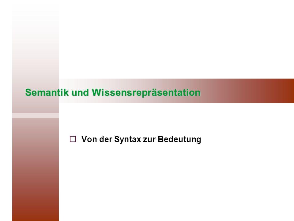 Semantik und Wissensrepräsentation Von der Syntax zur Bedeutung