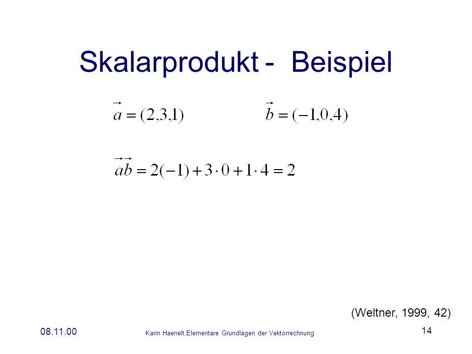 Karin Haenelt,Elementare Grundlagen der Vektorrechnung 08.11.00 14 Skalarprodukt - Beispiel (Weltner, 1999, 42)