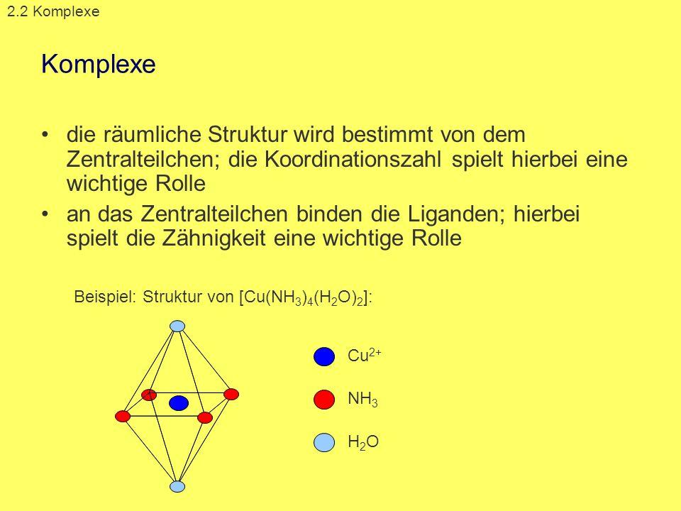 Komplexe die räumliche Struktur wird bestimmt von dem Zentralteilchen; die Koordinationszahl spielt hierbei eine wichtige Rolle an das Zentralteilchen