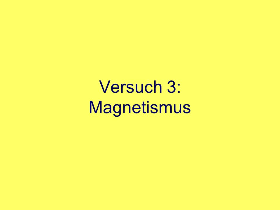 Versuch 3: Magnetismus