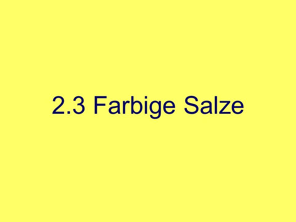 2.3 Farbige Salze