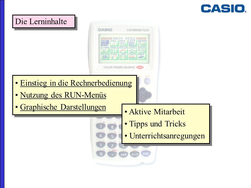 Einstieg in die Rechnerbedienung Nutzung des RUN-Menüs Graphische Darstellungen Einstieg in die Rechnerbedienung Nutzung des RUN-Menüs Graphische Dars
