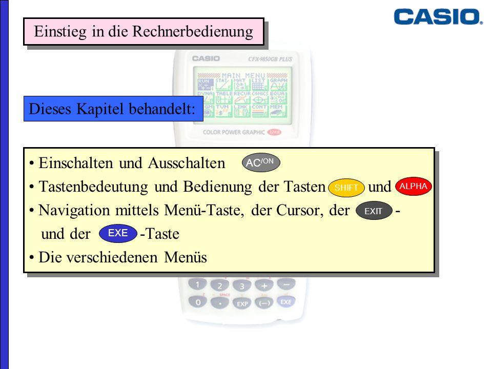 Einschalten und Ausschalten Tastenbedeutung und Bedienung der Tasten und Navigation mittels Menü-Taste, der Cursor, der - und der -Taste Die verschied
