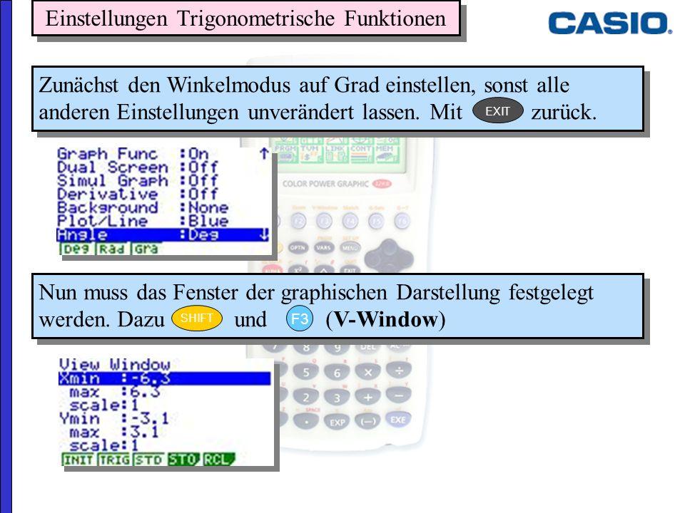 Einstellungen Trigonometrische Funktionen Zunächst den Winkelmodus auf Grad einstellen, sonst alle anderen Einstellungen unverändert lassen. Mit zurüc