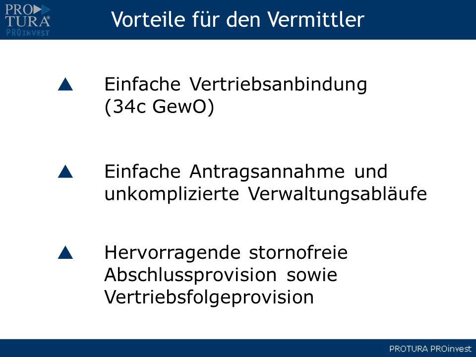 Vorteile für den Vermittler Einfache Vertriebsanbindung (34c GewO) Einfache Antragsannahme und unkomplizierte Verwaltungsabläufe Hervorragende stornof