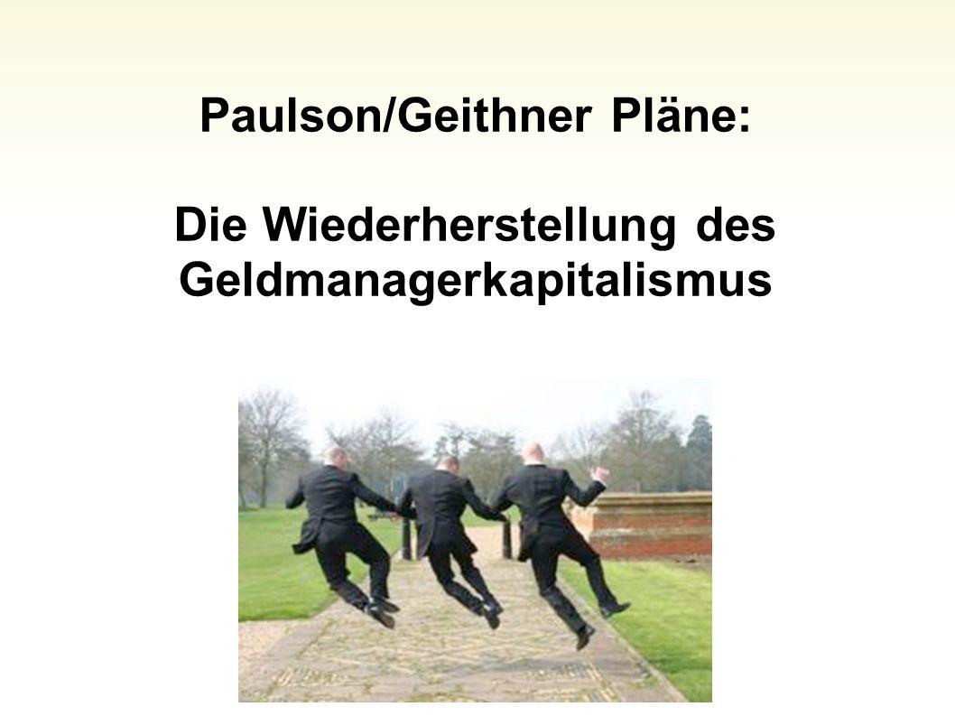 Paulson/Geithner Pläne: Die Wiederherstellung des Geldmanagerkapitalismus 34
