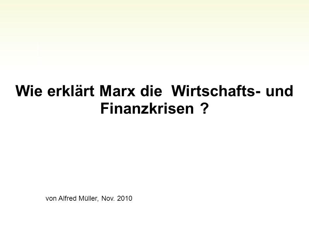Wie erklärt Marx die Wirtschafts- und Finanzkrisen ? von Alfred Müller, Nov. 2010 Folie 40