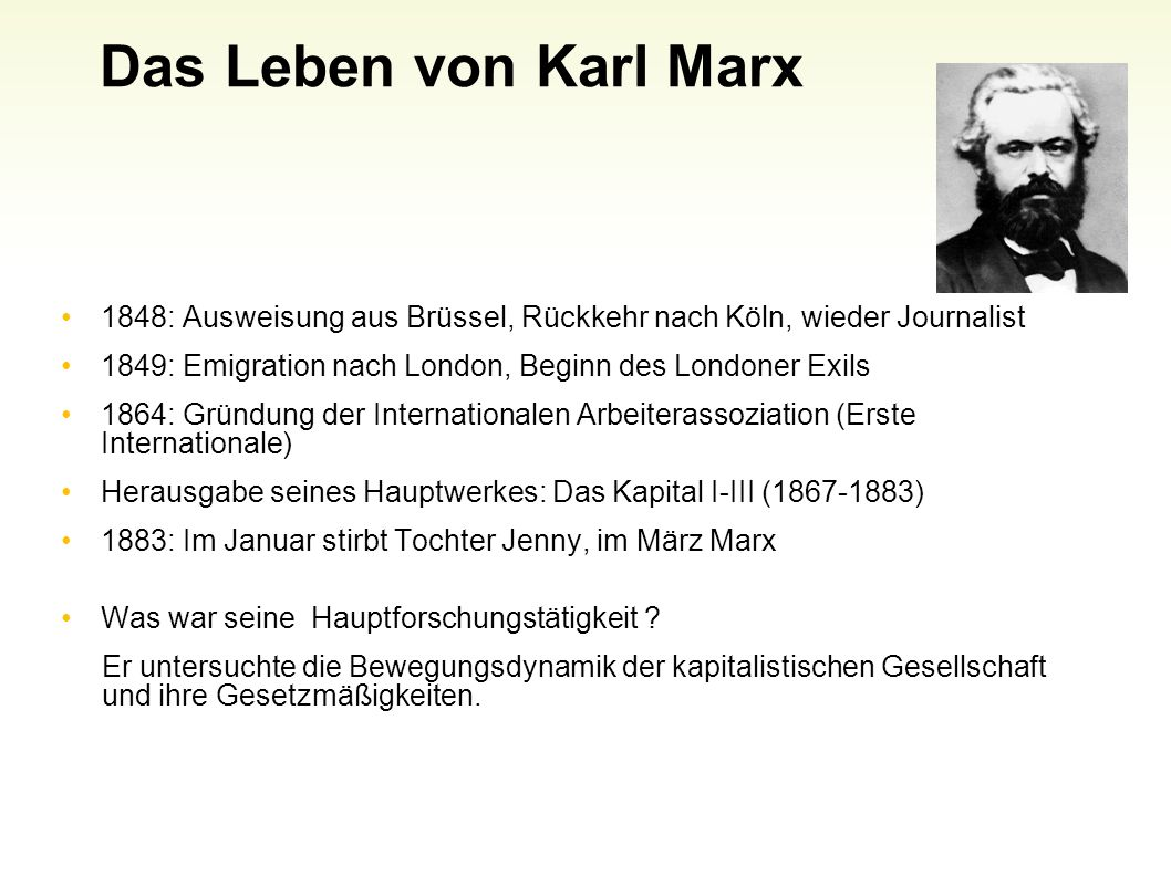 Das Leben von Karl Marx 1848: Ausweisung aus Brüssel, Rückkehr nach Köln, wieder Journalist 1849: Emigration nach London, Beginn des Londoner Exils 18